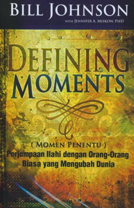 Cover Buku Defining Moments (Momen Penentu)