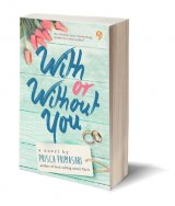 With or Without You [Edisi TTD] (Novel_up_80%)