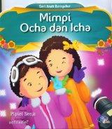 Mimpi Ocha dan Icha (Seri Anak Bersyukur) [Full Color]