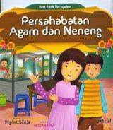 Persahabatan Agam dan Neneng (Seri Anak Bersyukur) [Full Color]