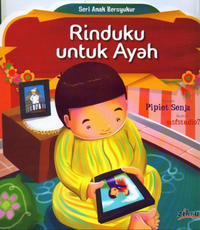 Cover Buku Rinduku untuk Ayah (Seri Anak Bersyukur) [Full Color]