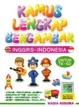 Kamus Lengkap Bergambar Inggris-Indonesia Untuk TK-SD