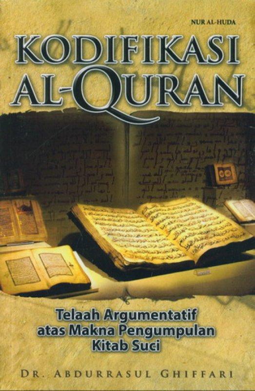 Cover Buku Kodifikasi Al-Quran: Telaah Argumentatif atas Makna Pengumpulan Kitab Suci