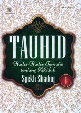 Tauhid Hadis-Hadis Tematis tentang Akidah Jilid 1 [Hard Cover]