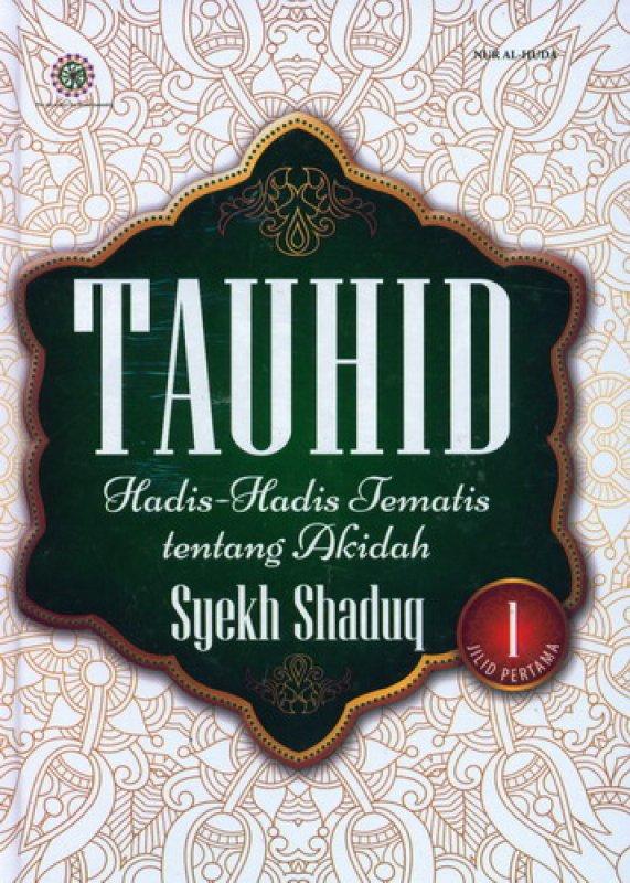 Cover Buku Tauhid Hadis-Hadis Tematis tentang Akidah Jilid 1 [Hard Cover]
