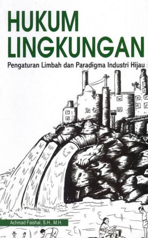 Cover Buku Hukum Lingkungan Pengaturan Limbah Dan Paradigma Industri Hijau