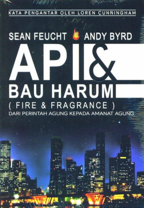Cover Buku Api dan Bau Harum (Fire & Fragrance)