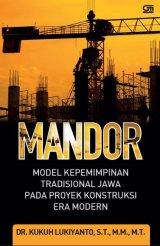 Mandor, Model Kepemimpinan Tradisional Jawa Pada Proyek Konstruksi Era Modern