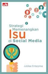 Strategi Memenangkan Isu Di Sosial Media