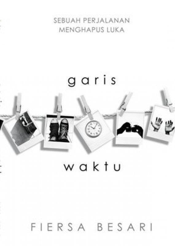 Cover Buku Garis Waktu : Sebuah Perjalanan Menghapus Luka (Promo Best Book)