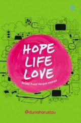 Hope, Life, Love