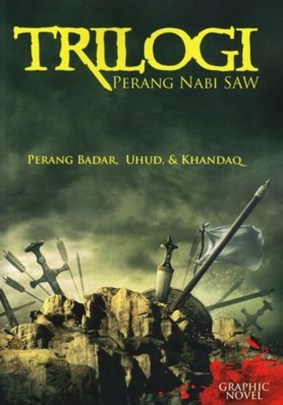 Cover Buku Trilogi Perang Nabi Saw: Perang Badar, Uhud, & Khandaq - Graphic Novel