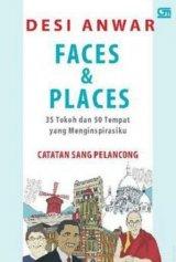Faces & Places: 35 Tokoh dan 50 Tempat Yang Menginspirasiku