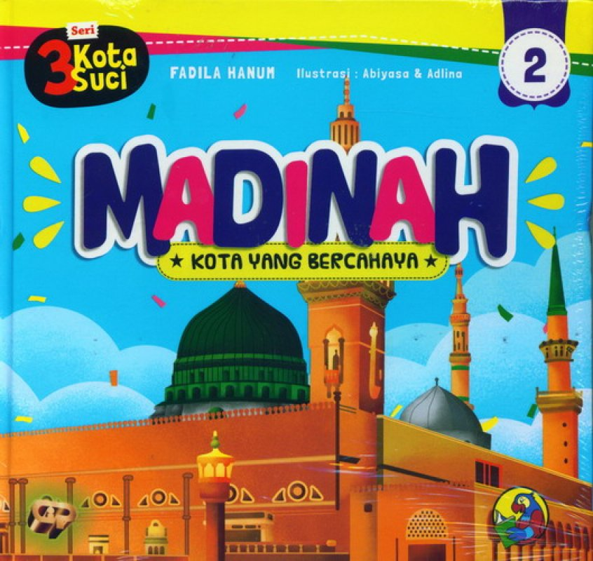 Cover Buku Seri 3 Kota Suci #2: Madinah. Kota Yang Bercahaya [HC]