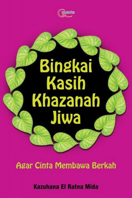 Cover Buku Bingkai Kasih Khazanah Jiwa: Agar Cinta Membawa Berkah