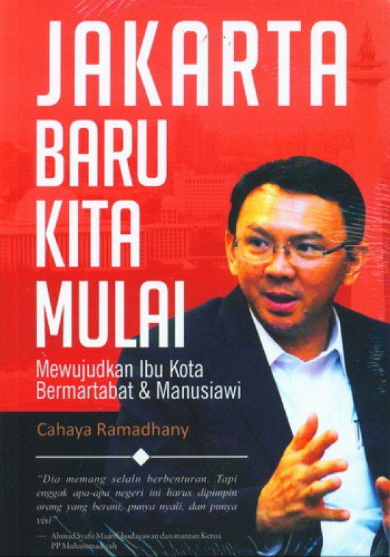 Cover Buku Jakarta Baru Kita Mulai: Mewujudkan Ibu Kota Bermartabat & Manusiawi