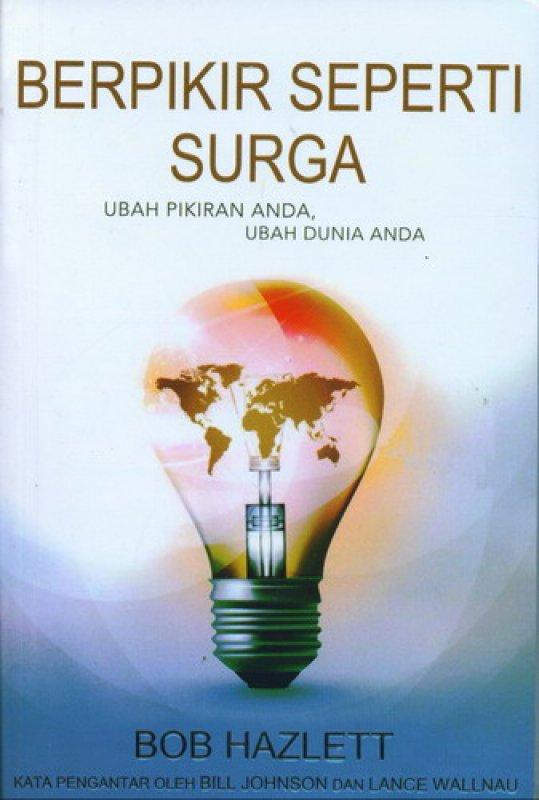 Cover Buku Berpikir Seperti Surga: Ubah Pikiran Anda, Ubah Dunia Anda