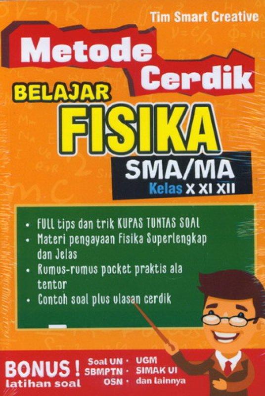 Cover Buku Metode Cerdik Belajar Fisika SMA/MA Kelas X XI XII