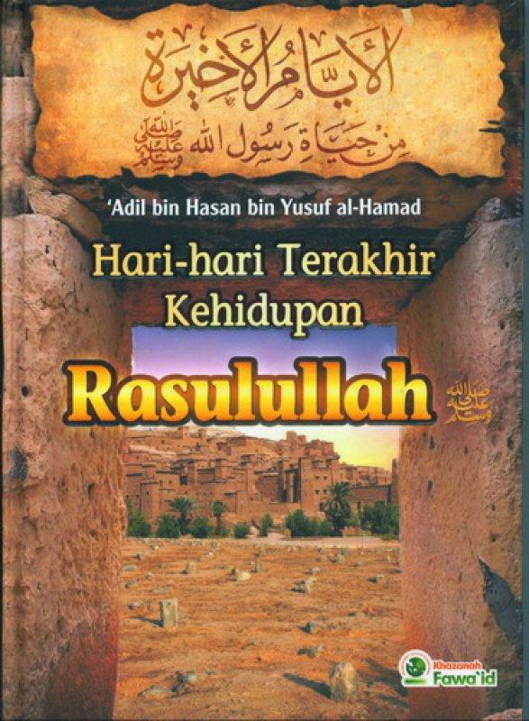 Cover Buku Hari-Hari Terakhir Kehidupan Rasulullah [HC]