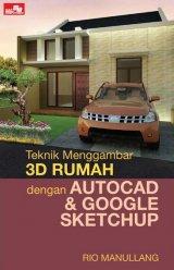 Teknik Menggambar 3D Rumah Dengan Autocad & Google Sketchup