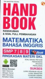 Handbook Rangkuman & Soal Full Pembahasan MATEMATIKA BAHASA INGGRIS SMP 7, 8, 9