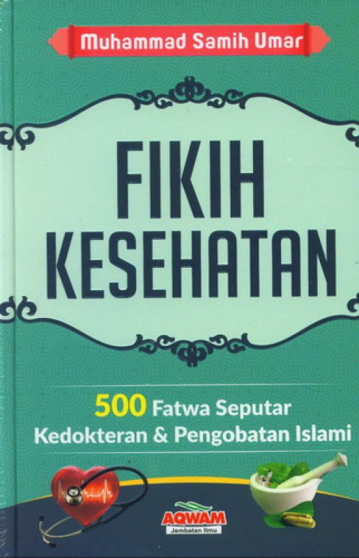 Cover Buku Fikih Kesehatan: 500 Fatwa Seputar Kedokteran & Pengobatan Islami