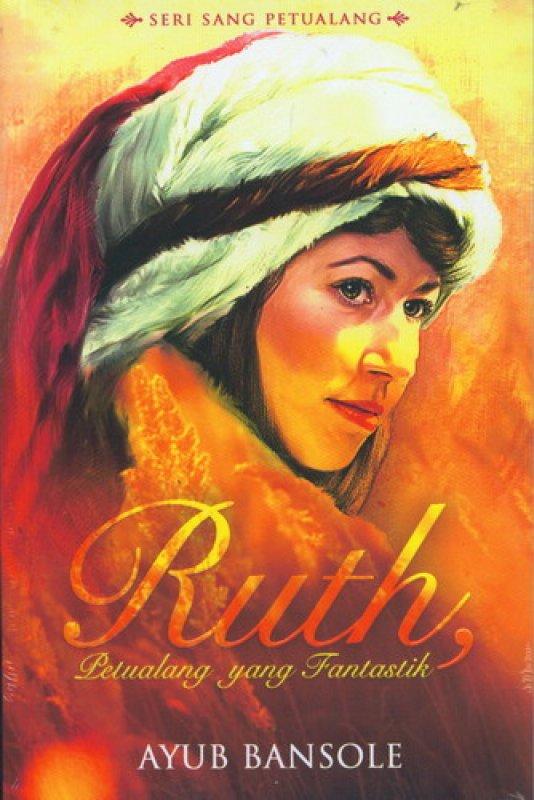 Cover Buku Ruth, Petualang Yang Fantastik