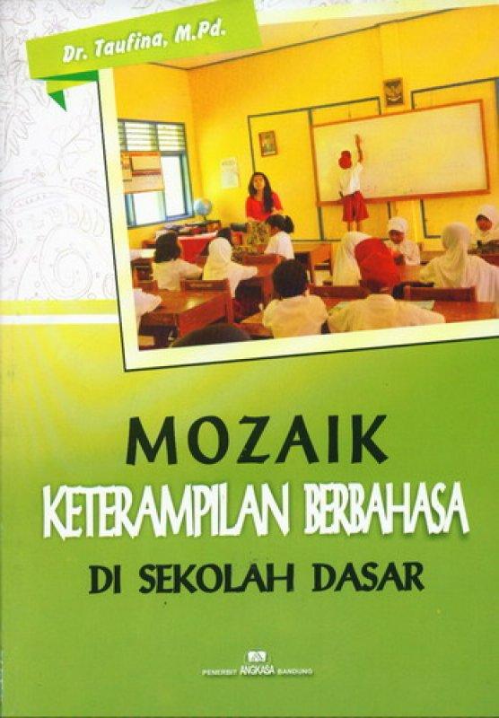 Cover Buku Mozaik Keterampilan Berbahasa Di Sekolah Dasar