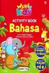 WUDI KIDS : ACTIVITY BOOK BAHASA UNTUK PAUD & TK B