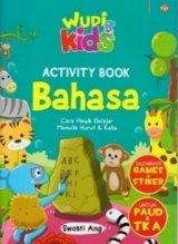 WUDI KIDS : ACTIVITY BOOK BAHASA UNTUK PAUD & TK A