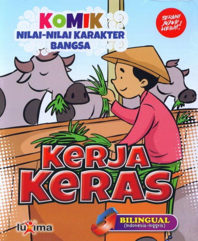 Cover Buku Komik Nilai-Nilai Karakter Bangsa: Kerja Keras (Bilingual) (Promo Luxima)