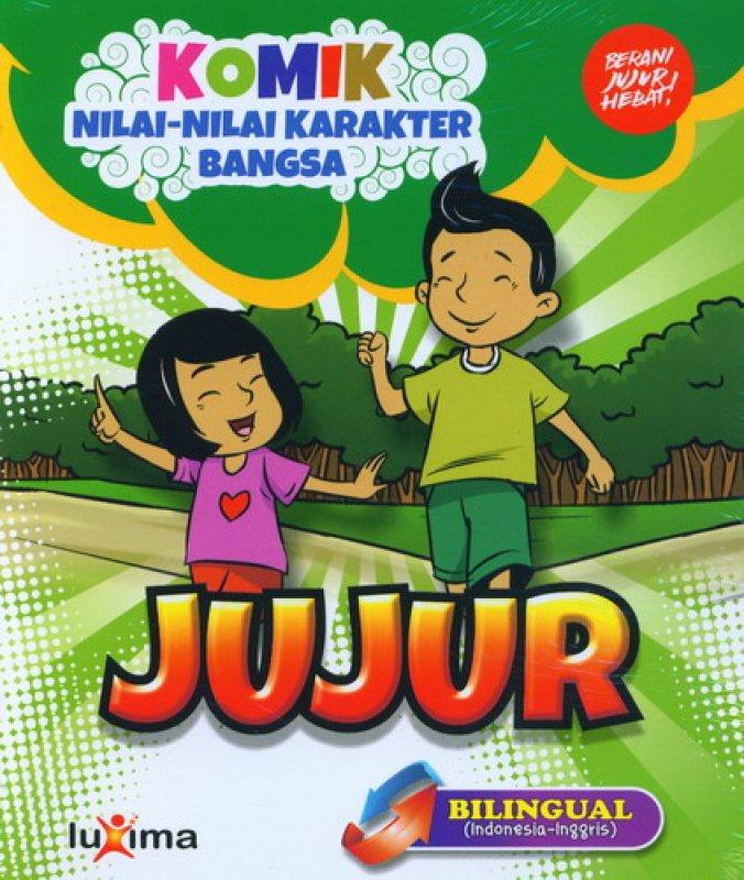 Cover Buku Komik Nilai-Nilai Karakter Bangsa: JUJUR (Bilingual) (Promo Luxima)
