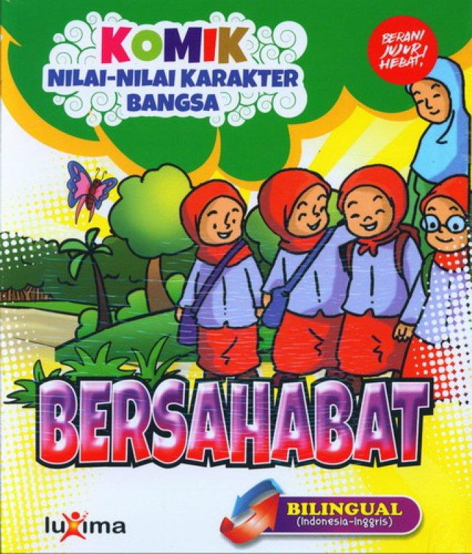 Cover Buku Komik Nilai-Nilai Karakter Bangsa: BERSAHABAT (Bilingual) (Promo Luxima)