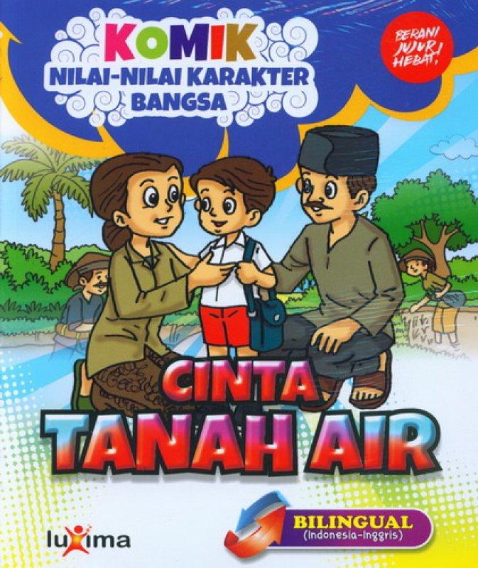 Cover Buku Komik Nilai-Nilai Karakter Bangsa: Cinta Tanah Air (Bilingual) (Promo Luxima)