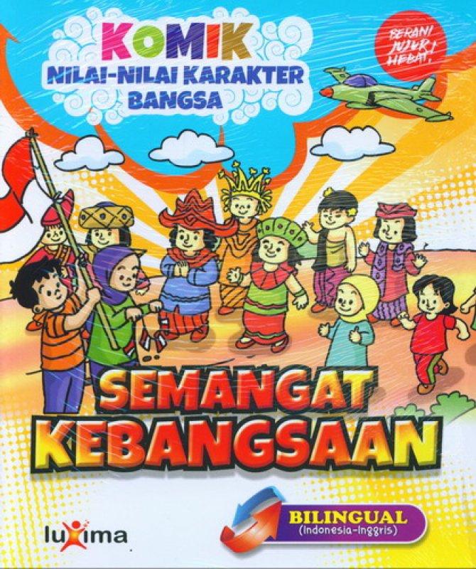 Cover Buku Komik Nilai-Nilai Karakter Bangsa: Semangat Kebangsaan (Bilingual) (Promo Luxima)