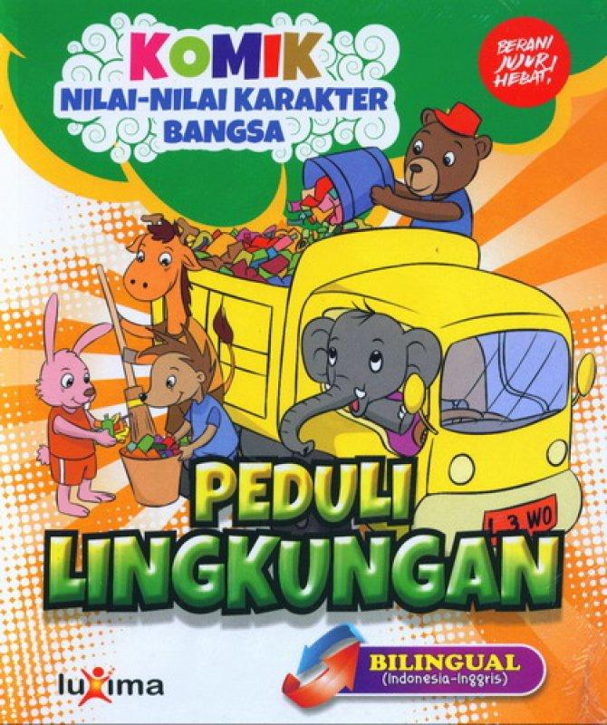 Cover Buku Komik Nilai-Nilai Karakter Bangsa: Peduli Lingkungan (Bilingual) (Promo Luxima)