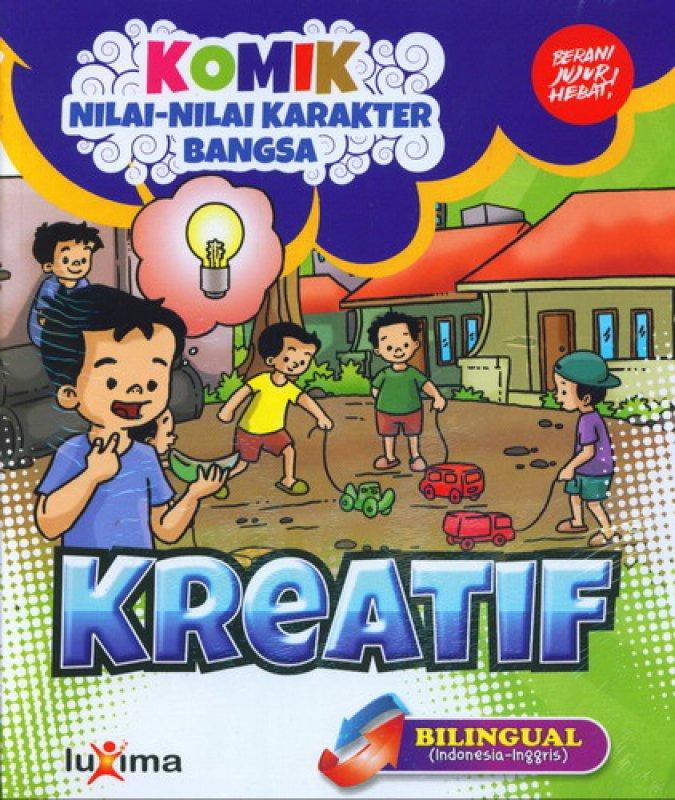 Cover Buku Komik Nilai-Nilai Karakter Bangsa: KREATIF (Bilingual) (Promo Luxima)