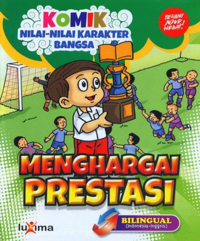 Cover Buku Komik Nilai-Nilai Karakter Bangsa: Menghargai Prestasi (Bilingual) (Promo Luxima)