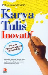 Karya Tulis Inovatif: Sebuah Pengembangan Profesi Guru
