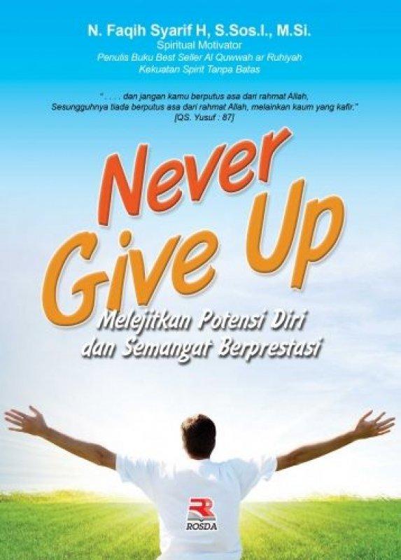 Cover Buku Never Give Up: Melejitkan Potensi Diri dan Semangat Berprestasi