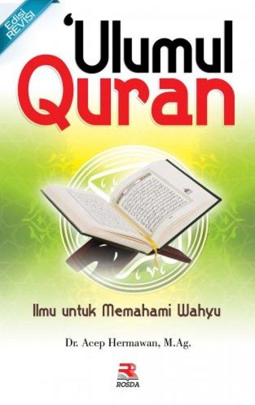 Cover Buku Ulumul Quran Ilmu Untuk Memahami Wahyu (Edisi Revisi)