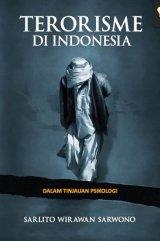 Terorisme di Indonesia Dalam Tinjauan Psikologi