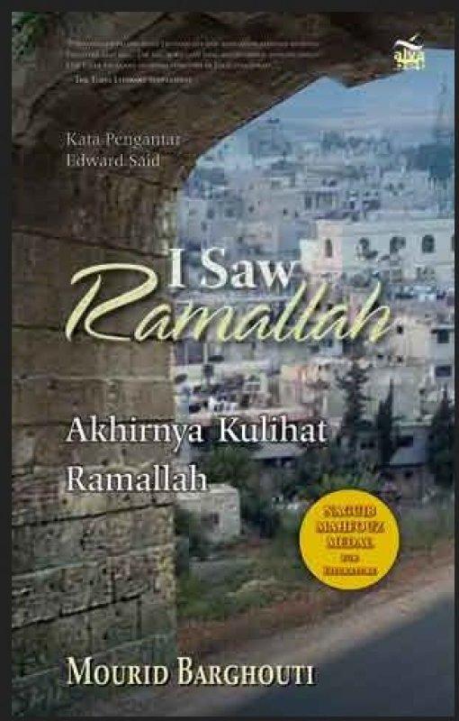 Cover Buku I Saw Ramallah: Akhirnya Kulihat Ramallah