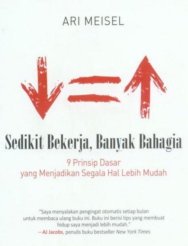 Cover Buku Sedikit Bekerja, Banyak Bahagia
