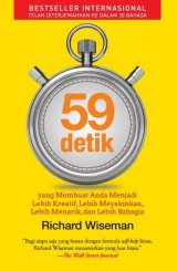 59 Detik Yang Membuat Anda Menjadi Lebih Kreatif, Lebih Meyakinkan, Lebih Menarik, Dan Lebih Bahagia ( Hard Cover )  (Diskon