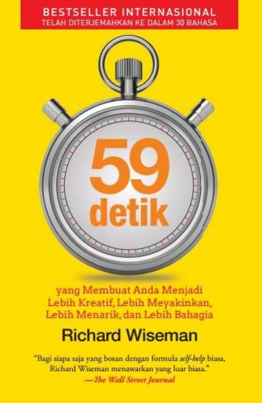 Cover Buku 59 Detik Yang Membuat Anda Menjadi Lebih Kreatif, Lebih Meyakinkan, Lebih Menarik, Dan Lebih Bahagia ( Hard Cover )  (Diskon