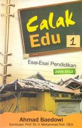 Calak Edu Jilid 1 - Esai-Esai Pendidikan 2008-2012