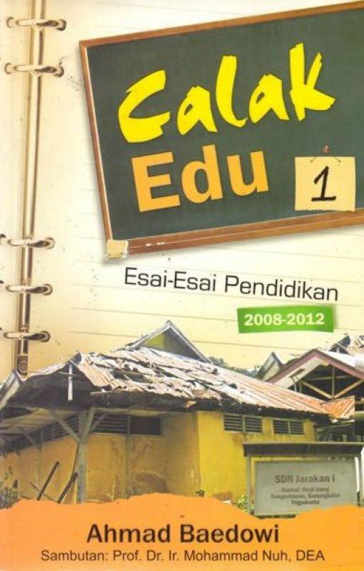 Cover Buku Calak Edu Jilid 1 - Esai-Esai Pendidikan 2008-2012