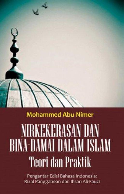 Cover Buku Nirkekerasan dan Bina Damai Dalam Islam [Terori dan Praktik]