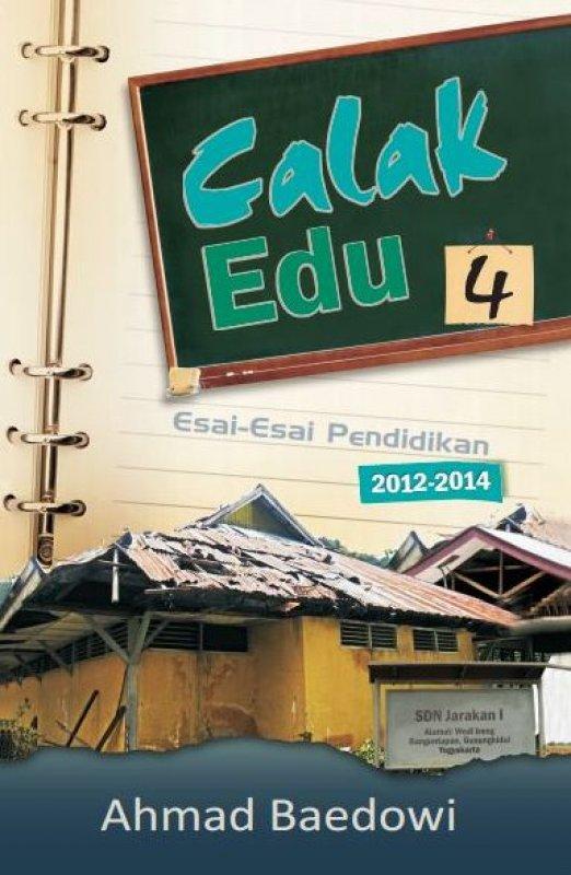 Cover Buku Calak Edu 4 : Esai-Esai Pendidikan 2012-2014